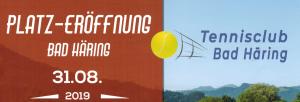 Eröffnungsfest Tennisplätze Bad Häring @ Tennisplätze Bad Häring